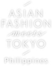 Asian Fashion Meets TOKYO (Philippines) 2020SS