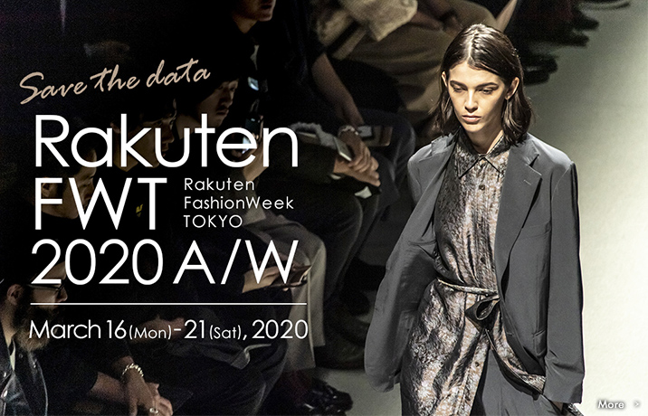 SAVE THE DATE RakutenFWT 2020 A/W March 16(Mon)-21(Sat), 2020
